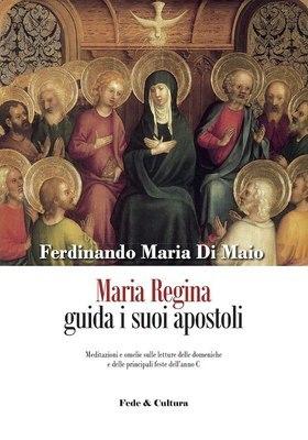 Maria Regina guida i suoi apostoli