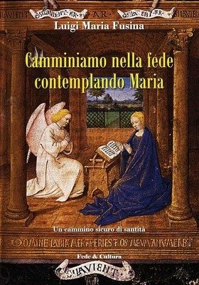 Camminiamo nella fede contemplando Maria