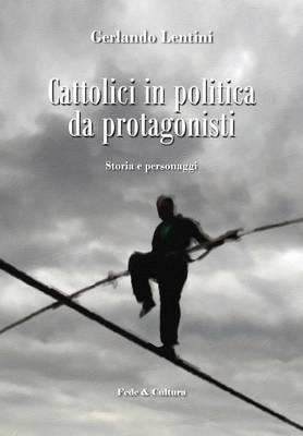 Cattolici in politica da protagonisti