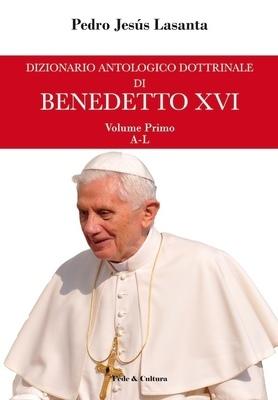 Dizionario antologico dottrinale di Benedetto XVI
