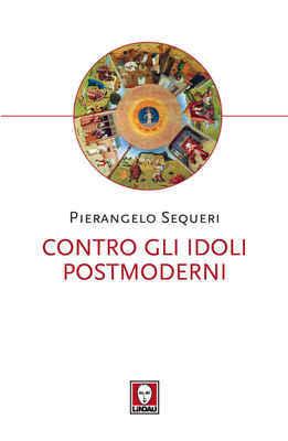 Contro gli idoli postmoderni