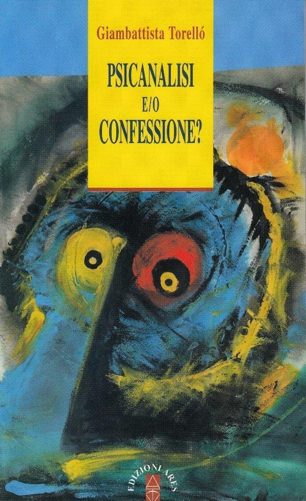 Psicanalisi e/o confessione?