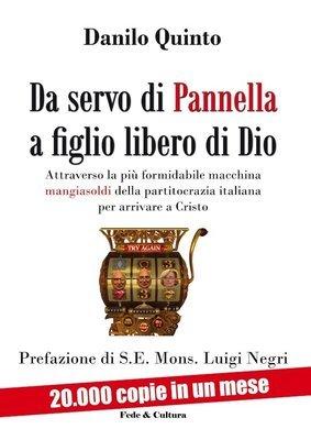 Da servo di Pannella a figlio libero di Dio