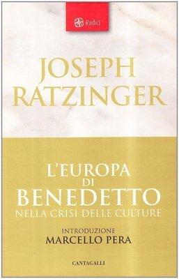 L'Europa di Benedetto nella crisi delle culture