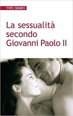 La sessualità secondo Giovanni Paolo II