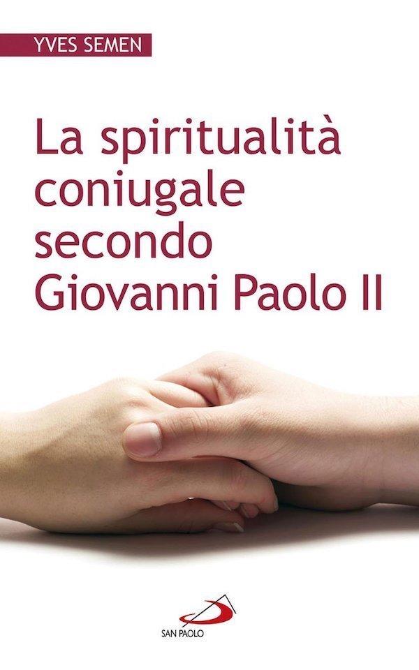 La spiritualità coniugale secondo Giovanni Paolo II