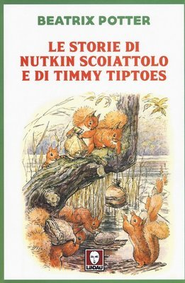 Le storie di Nutkin scoiattolo e di Timmy Tiptoes