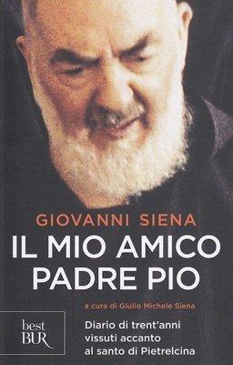 Il mio amico Padre Pio