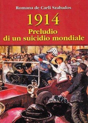 1914 Preludio di un suicidio mondiale