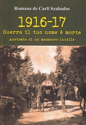 1916-17 guerra il tuo nome è morte