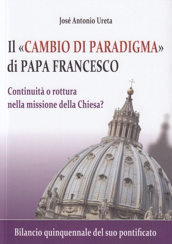 """Il """"cambio di paradigma"""" di Papa Francesco"""