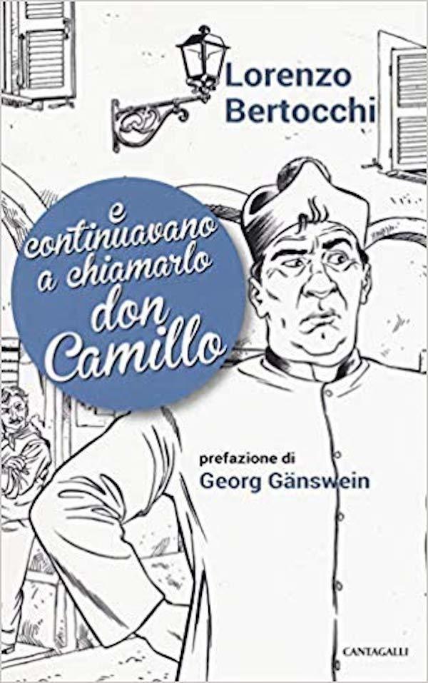 E continuavano a chiamarlo don Camillo