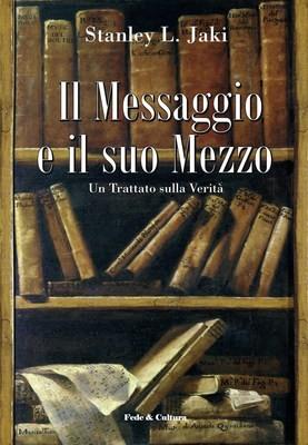 Il Messaggio e il suo Mezzo