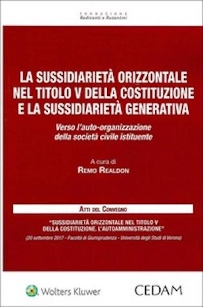 La sussidiarietà orizzontale nel titolo v della costituzione e la sussidiarietà generativa