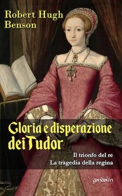Gloria e disperazione dei Tudor