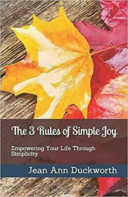 The 3 Rules of Simple Joy: Empowering Your Life Through Simplicity