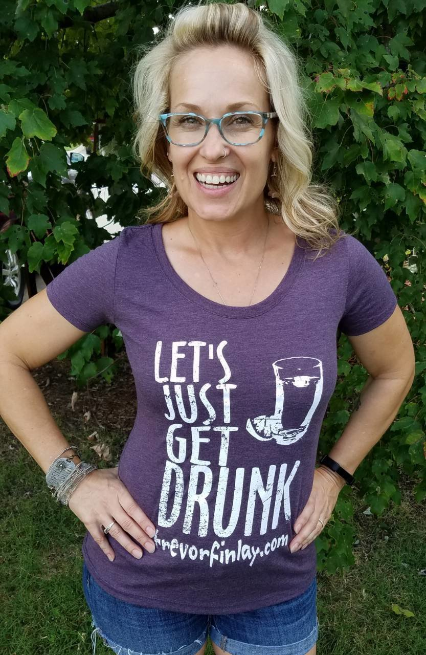"""Let's Just Get Drunk"" T-shirt"