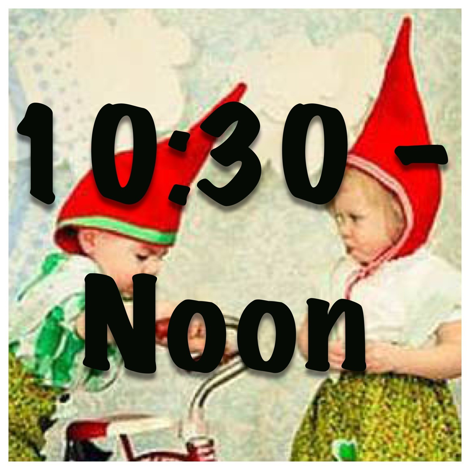 SOLD OUT TIME SLOT: Little Gnomes Entrance Tickets 10:30am - noon
