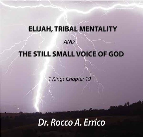 Elijah, Tribunal Mentality and The Still Small Voicie of God