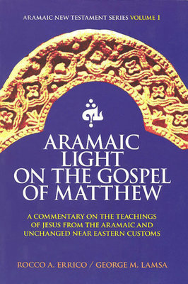 Aramaic Light On The Gospel of Matthew