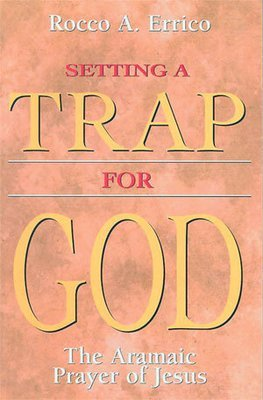 Setting a Trap For God