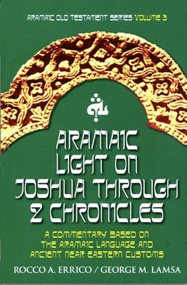 Aramaic Light on Joshua Through 2 Chronicles