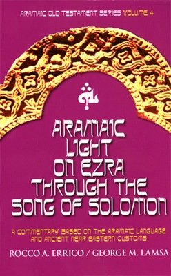 Aramaic Light on Ezra Through Soloman