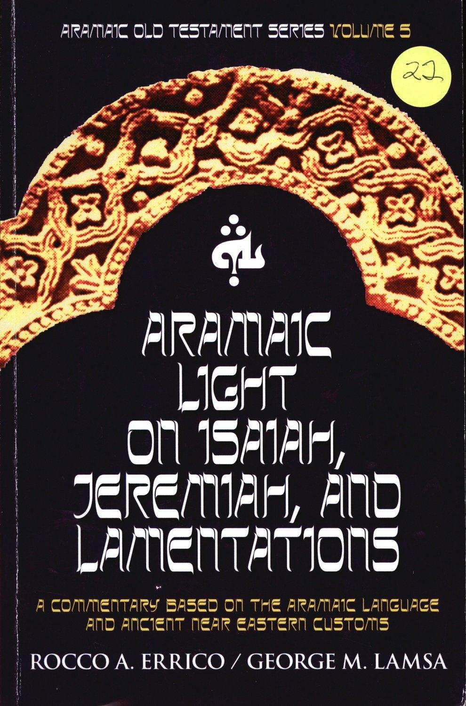 Aramaic Light on Isaiah, Jeremiah and Lamentations