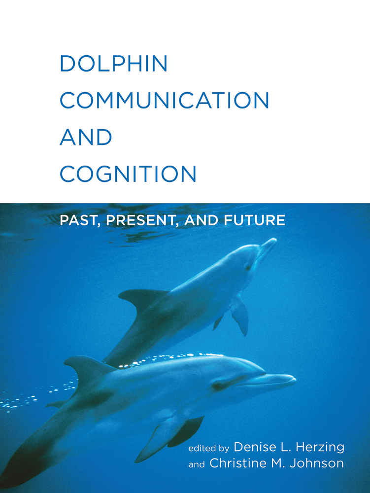 Book: Dolphin Communication and Cognition - Past, Present, and Future