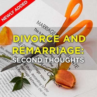 Divorce and Remarriage: Second Thoughts