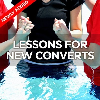 Lessons for New Converts and Other Christians