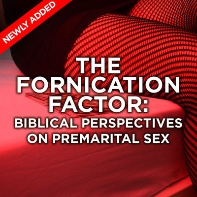The Fornication Factor: Biblical Perspectives on Premarital Sex