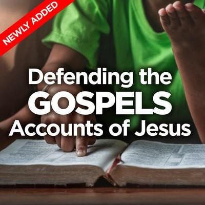 Defending the Gospels Accounts of Jesus