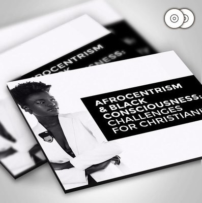 Afrocentrism & Black Consciousness: Challenges for Christianity (CDs)