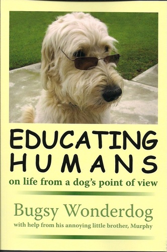 Educating Humans (The Greatest Book Ever Written By A Dog) 1005