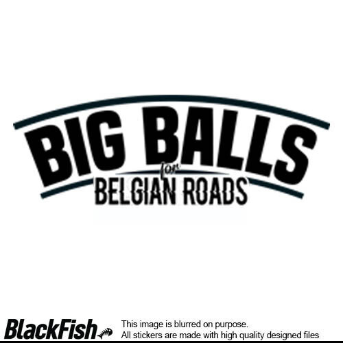 Big Balls For Belgian Roads