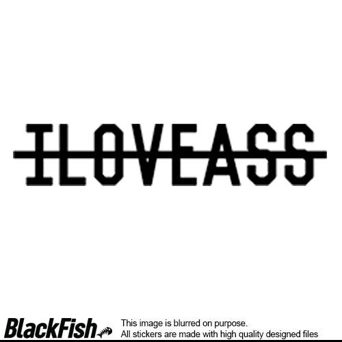 I Love Ass