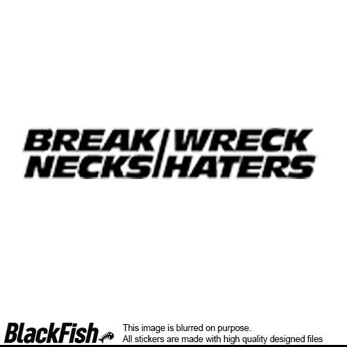 Break Necks Wreck Haters