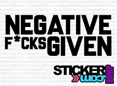 Negative F*cks Given