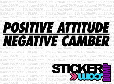Positive Attitude Negative Camber