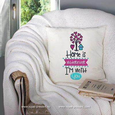Дизайн машинной вышивки Мой дом там где ты