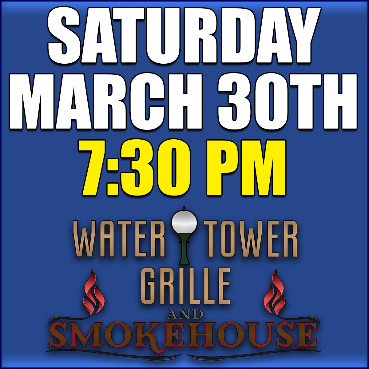 7:30 PM Saturday March 30th Reservations 3-30-730