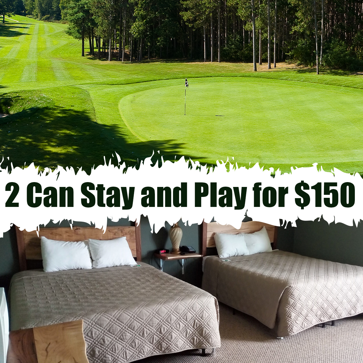 Last Minute 2019 Stay and Play for $75 each 2SP-150-2019