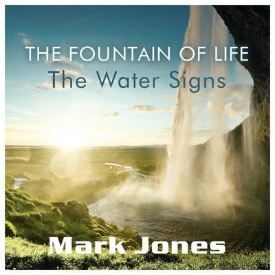 The Fountain of Life: The Water Signs