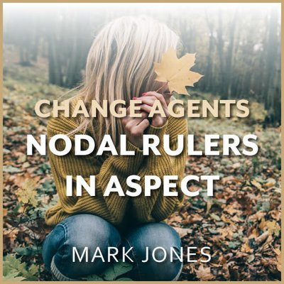 Webinar: Agents of Change - Nodal Rulers in Aspect to Each Other 00351