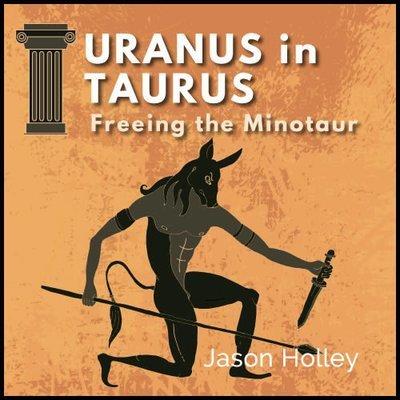 Uranus in Taurus - Freeing the Minotaur Within 00370