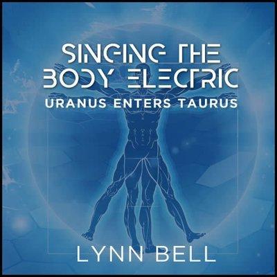 Singing The Body Electric - Uranus enters Taurus 00410