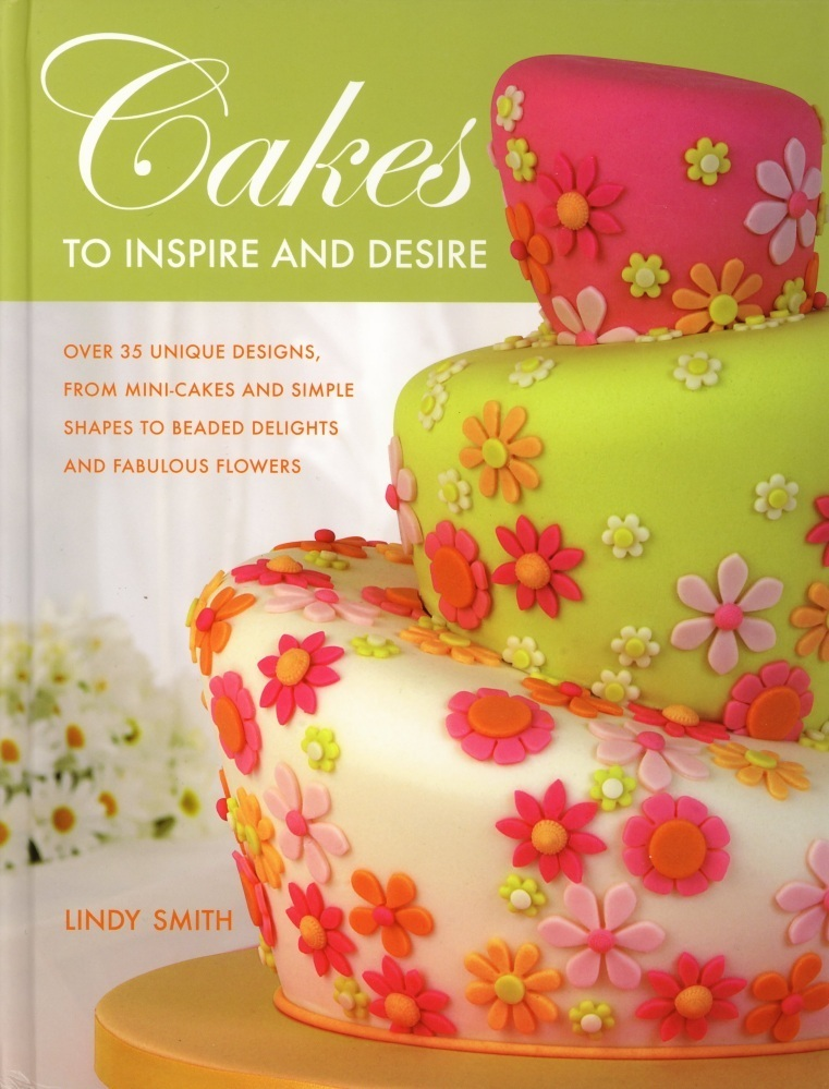 Cakes to Inspire and Desire Book by Lindy Smith SKU18227