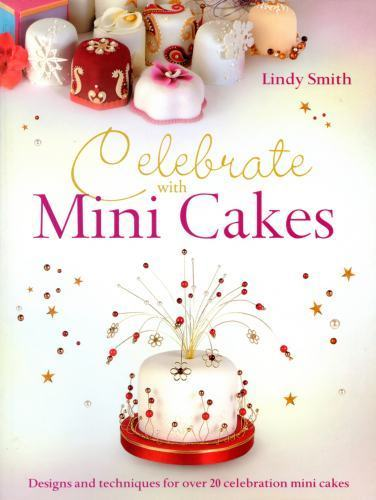 Celebrate with Mini Cakes Book By Lindy Smith SKU18232