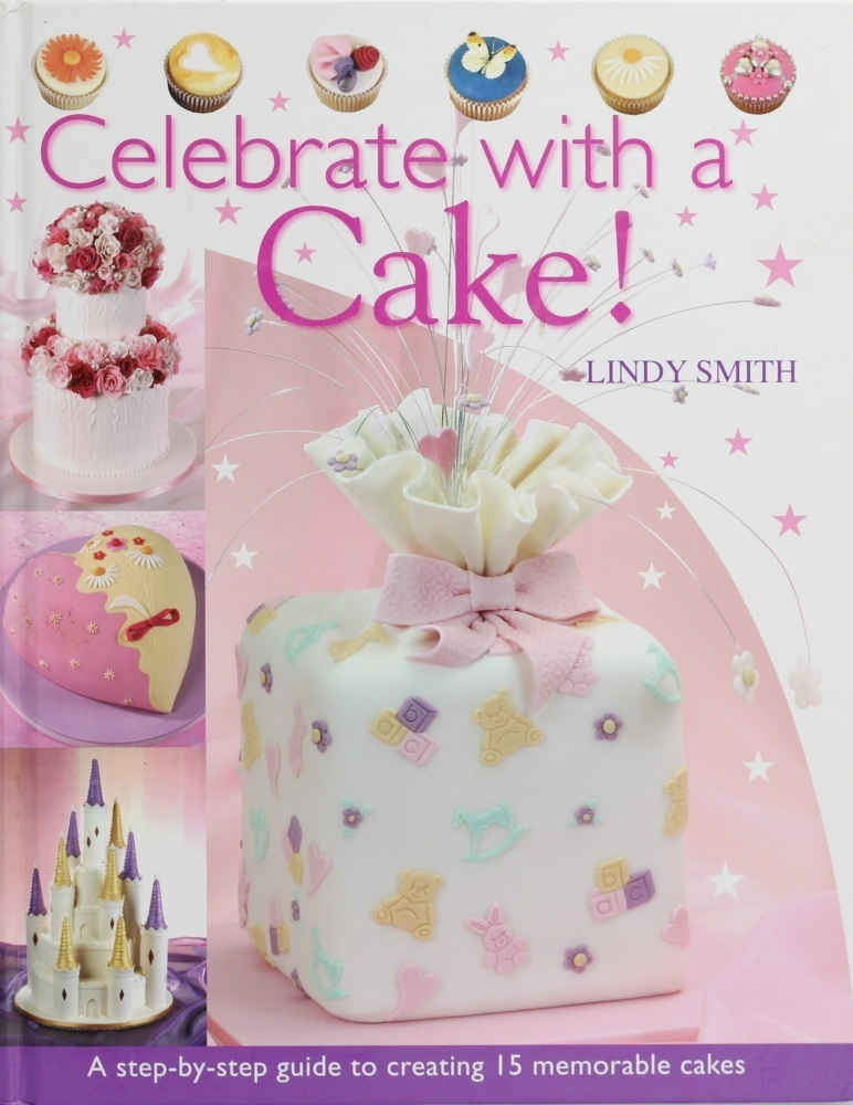 Celebrate with a Cake! Book by Lindy Smith SKU18235